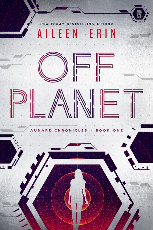 This image is the cover for the book Off Planet, Aunare Chronicles