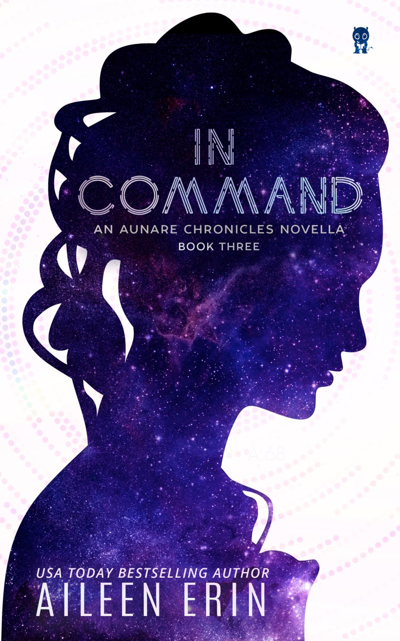 This image is the cover for the book In Command, Aunare Chronicles